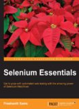 Selenium Essentials   get to grips with automated web testing with the amazing power of Selenium