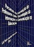 Percursos na formação de professores com tecnologias da informação e comunicação na