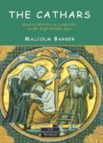The Cathars: Dualist Heretics in Languedoc in the High Middle Ages