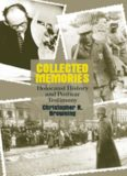Collected Memories: Holocaust History and Post-War Testimony (George L. Mosse Series in Modern European Cultural and Intellectual History)