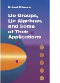 Lie Groups, Lie Algebras, and Some of Their Applns.