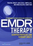 Eye movement desensitization and reprocessing (EMDR) therapy scripted protocols and summary sheets, Treating anxiety, obsessive-compulsive, and mood-related conditions