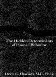 Power Versus Force An Anatomy of Consciousness The Hidden Determinants Of Human Behavior - David Haw