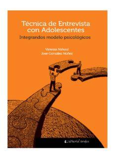 Vanessa Nahoul Y José Gonzalez Nuñez-Tecnica De La Entrevista Con Adolescentes