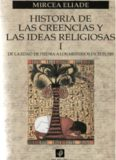 Historia de las creencias y de las ideas religiosas, Volumen I. De la Edad de Piedra a los