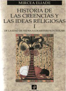 Historia de las creencias y de las ideas religiosas, Volumen I. De la Edad de Piedra a los Misterios de Eleusis