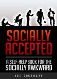 Socially Accepted: A Self-Help Book for the Socially Awkward