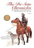 The De Soto Chronicles: The Expedition of Hernando de Soto to North America in 1539-1543