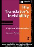 The Translator's Invisibility: A History of Translation (Translation Studies)