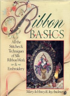 Ribbon Basics: All The Stitches & Techniques Of Silk Ribbon Work & Embroidery