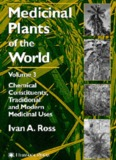 Medicinal Plants of the World Volume 3 Chemical Constituents, Traditional and Modern Medicinal ...