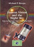 Human Vision and The Night Sky: How to Improve Your Observing Skills (Patrick Moore's Practical