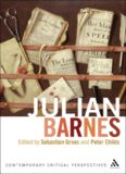 Julian Barnes: Contemporary Critical Perspectives