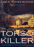 Richard Cottingham: The True Story of The Torso Killer: Historical Serial Killers and Murderers