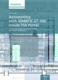 Automating with SIMATIC S7-300 inside TIA Portal: Configuring, Programming and Testing with STEP 7 Professional