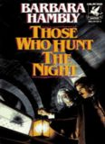 Barbara Hambly - [James Asher 01] - Those Who Hunt The Night (BD) (v1.0)