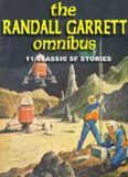 The Randall Garrett Omnibus-11 Classic SF Stories  (Short Story Collection)