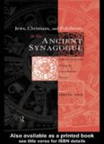 Jews, Christians and Polytheists in the Ancient Synagogue: Cultural Interaction during the Greco-Roman Period (Baltimore Studies in the History of Judaism)