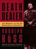 Death dealer : the memoirs of the SS Kommandant at Auschwitz