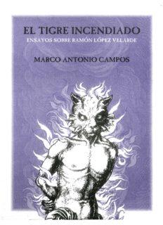 El tigre incendiado : Ensayos sobre Ramón López Velarde