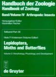 Lepidoptera, Moths and Butterflies. Vol. 2: Morphology, Physiology, and Development