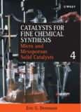 Catalysts for Fine Chemical Synthesis. Microporous and Mesoporous Solid Catalysts