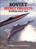 Soviet Secret Projects Bombers Since 1945, Vol. 1