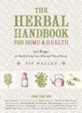 The herbal handbook for home & health : 501 recipes for healthy living, green cleaning & natural