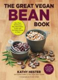 The Great Vegan Bean Book: More than 100 Delicious Plant-Based Dishes Packed with the Kindest Protein in Town! - Includes Soy-Free and Gluten-Free Recipes!