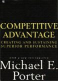 Competitive advantage: creating and sustaining superior performance : with a new introduction