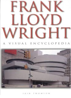Encyclopedia of Frank Lloyd Wright - A Visual Encyclopedia.pdf