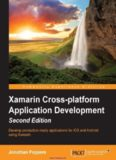 Xamarin Cross-platform Application Development, 2nd Edition: Develop production-ready applications for iOS and Android using Xamarin