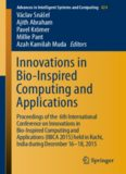 Innovations in Bio-Inspired Computing and Applications: Proceedings of the 6th International Conference on Innovations in Bio-Inspired Computing and Applications (IBICA 2015) held in Kochi, India during December 16-18, 2015