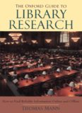The Oxford guide to library research How to find reliable information online and offline