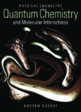 Physical chemistry : quantum chemistry and molecular interactions with masteringchemistry
