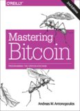 Mastering Bitcoin: Programming the Open Blockchain (O'Reilly 2nd edition 2017)