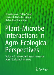 Plant-Microbe Interactions in Agro-Ecological Perspectives: Volume 2: Microbial Interactions and Agro-Ecological Impacts