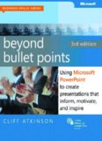Beyond Bullet Points: Using Microsoft PowerPoint to Create Presentations that Inform, Motivate, and Inspire (Business Skills)
