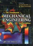 The CRC Handbook of Mechanical Engineering, Second Edition (Handbook Series for Mechanical