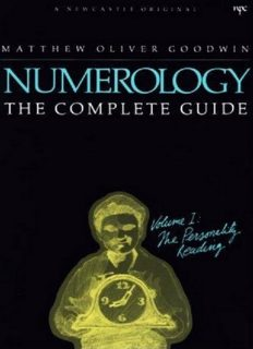 Numerology the Complete Guide, Volume 1: The Personality Reading