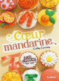 Cassidy, Cathy - Les filles au chocolat - Tome 3 Coeur Mandarine.pdf