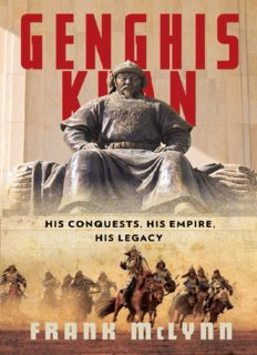 Genghis Khan : his conquests, his empire, his legacy