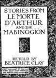 Stories from Le Morte D'Arthur and the Mabinogion  (Short Story Collection)