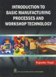 Introduction to Basic Manufacturing Processes and Workshop Technology