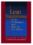 Lean Manufacturing: Tools, Techniques, and How to Use Them (APICS Series on Resource Management)