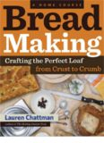 Bread making : crafting the perfect loaf from crust to crumb