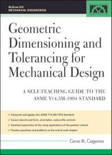 Geometric Dimensioning and Tolerancing for Mechanical Design: A Self-Teaching Guide to ANSI Y 14.5M1982 and ASME Y 14.5M1994 Standards (McGraw-Hill Mechanical Engineering)