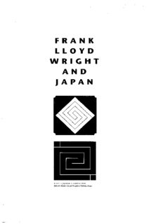 Frank Lloyd Wright and Japan: The Role of Traditional Japanese Art and Architecture in the Work of Frank Lloyd Wright
