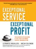 Exceptional Service, Exceptional Profit: The Secrets of Building a Five-Star Customer Service