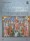 Godfrey of Bouillon: Duke of Lower Lotharingia, Ruler of Latin Jerusalem, C.1060-1100
